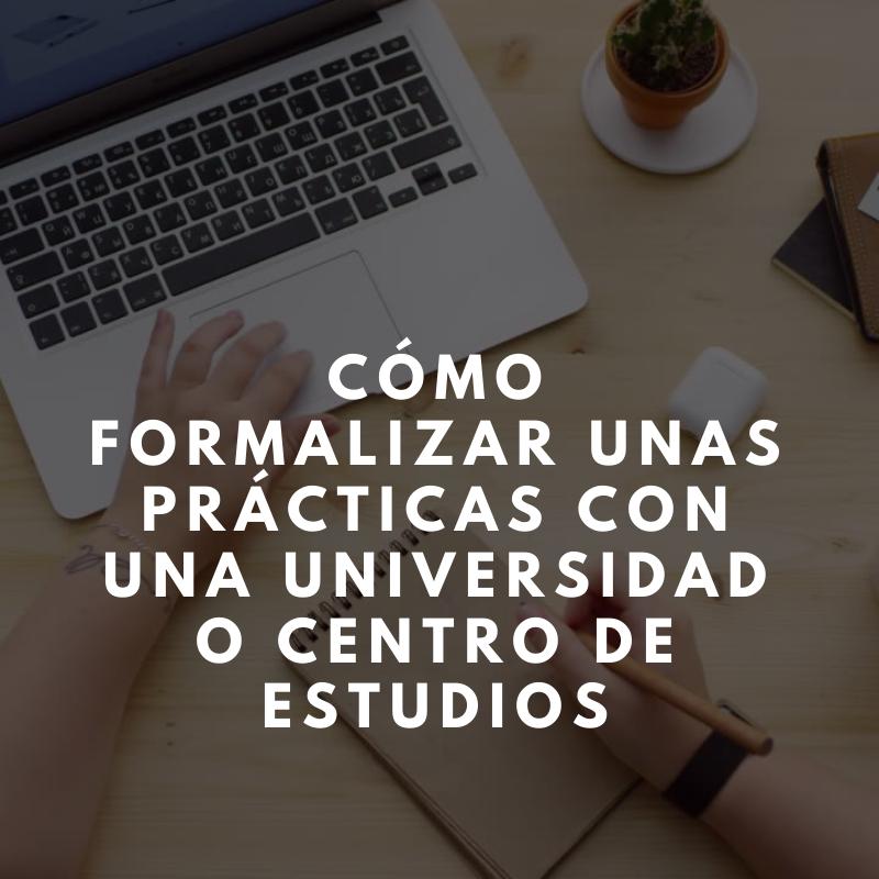 Cómo formalizar unas prácticas con una universidad o centro de estudios